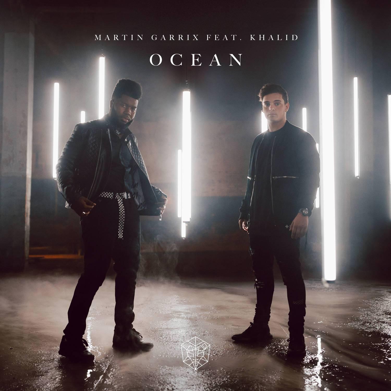 Martin Garrix - Ocean (Ft. Khalid)  马丁和Khalid的合作