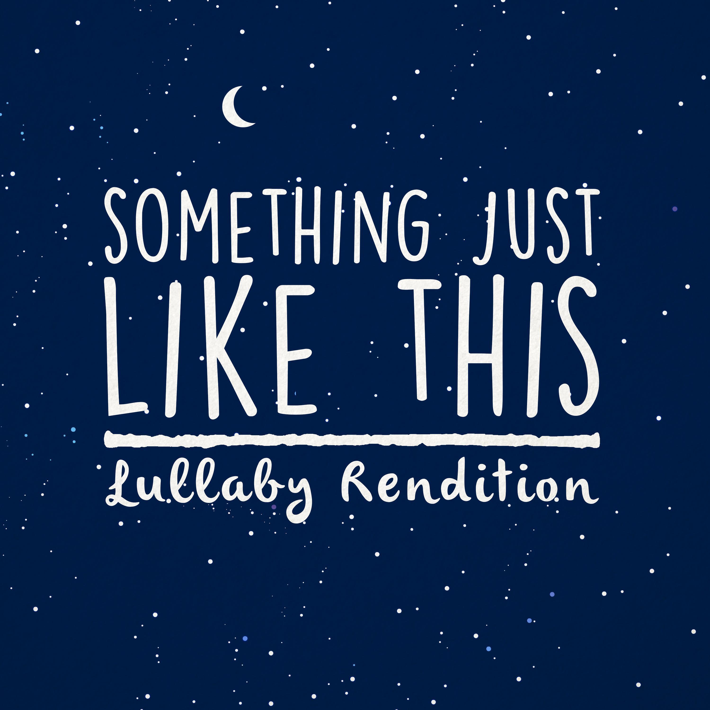 40somethingmag图片_something just like this (lullaby rendition)