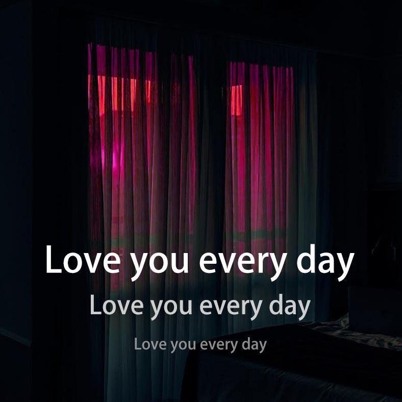 love you everday