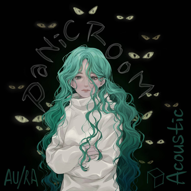 Au/Ra - Panic Room (Acoustic) 清澈女声
