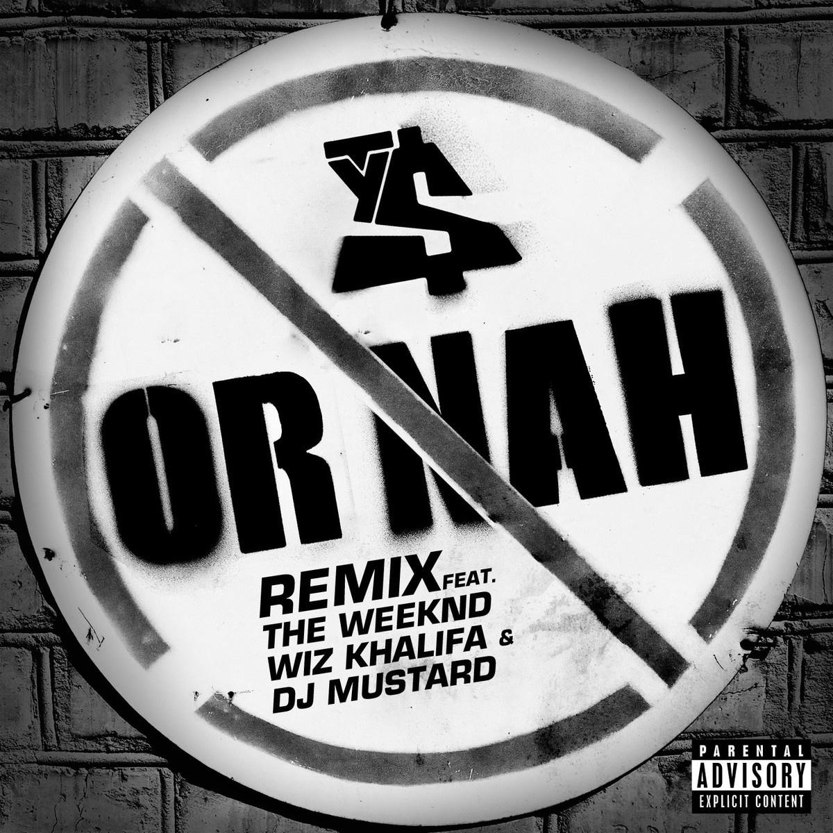 Ty Dolla $ign - Or Nah (Remix) [Ft. Wiz Khalifa, The Weeknd & DJ Mustard] Ty和盆栽谁的嗓音更迷幻呢?