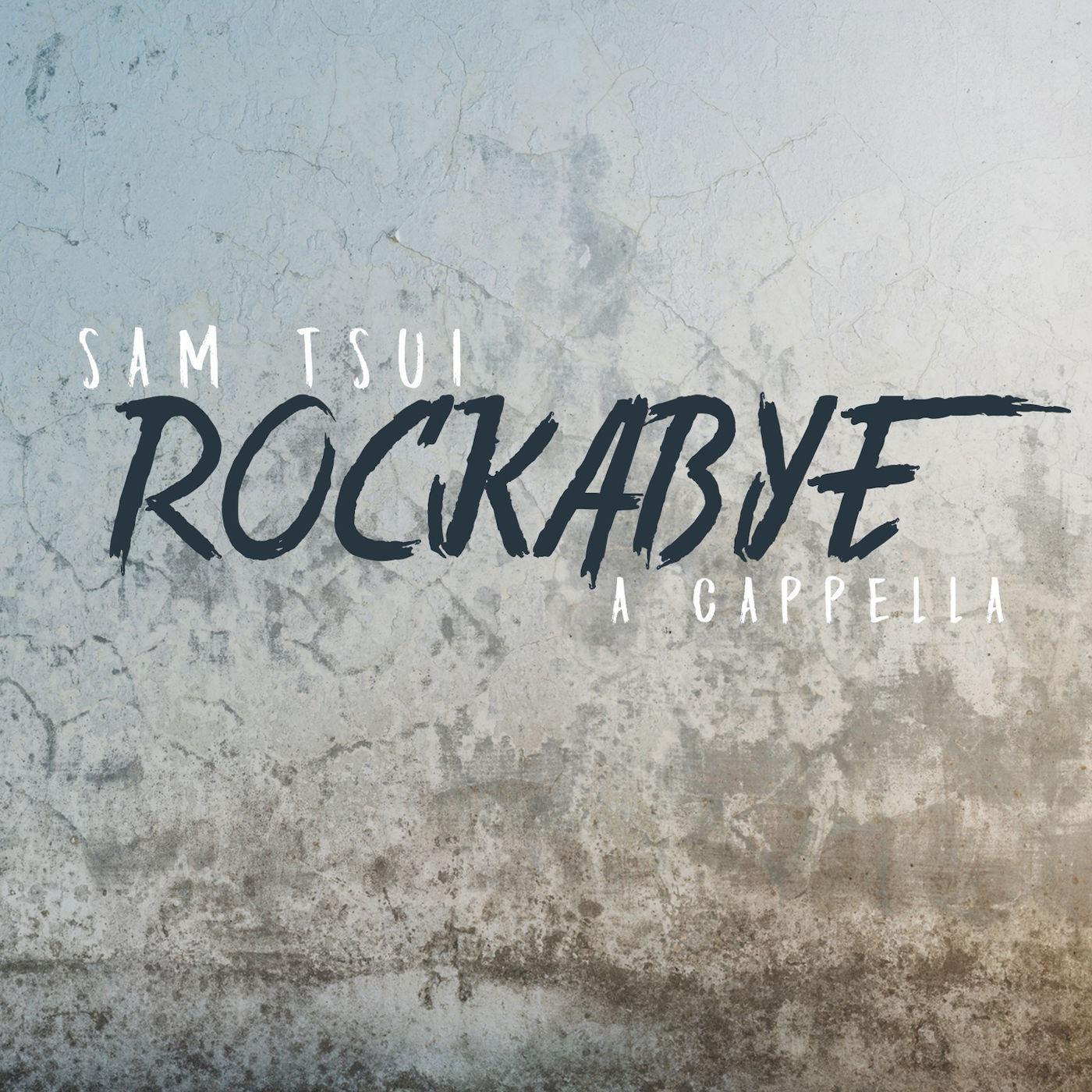 Rockabye (A Cappella)