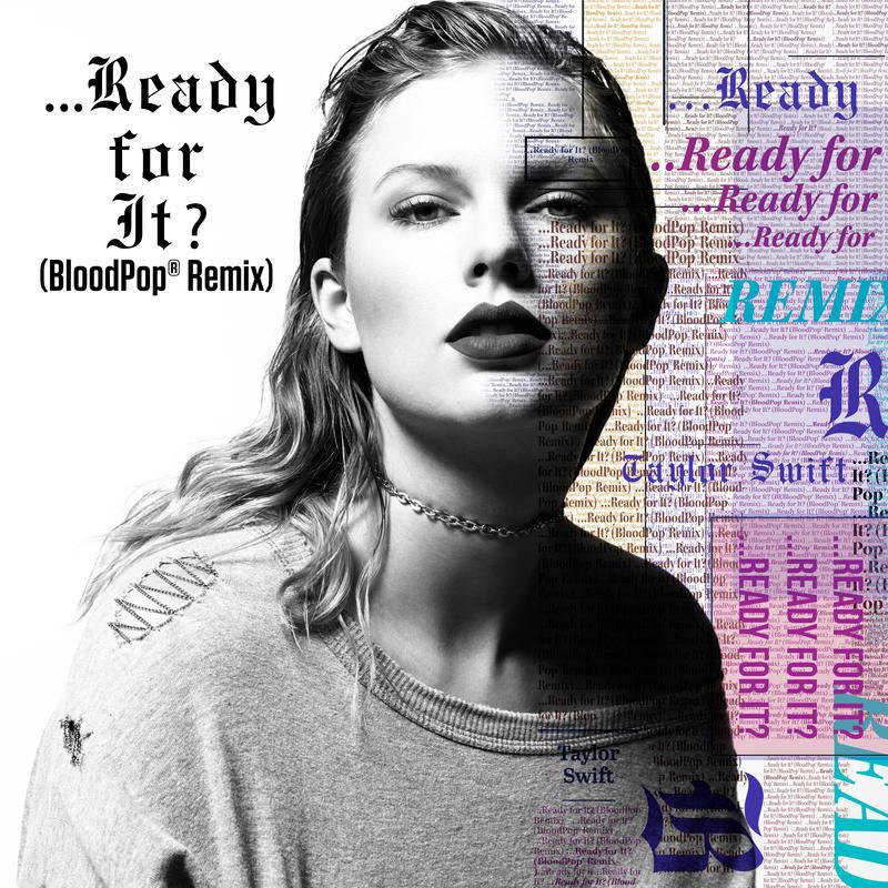 ...Ready For It? (BloodPop® Remix)