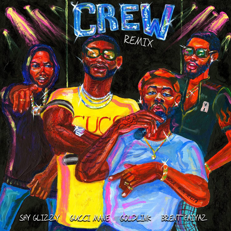 GoldLink - Crew REMIX (Ft. Gucci Mane, Brent Faiyaz & Shy Glizzy) 来自GoldLink的灵光闪现