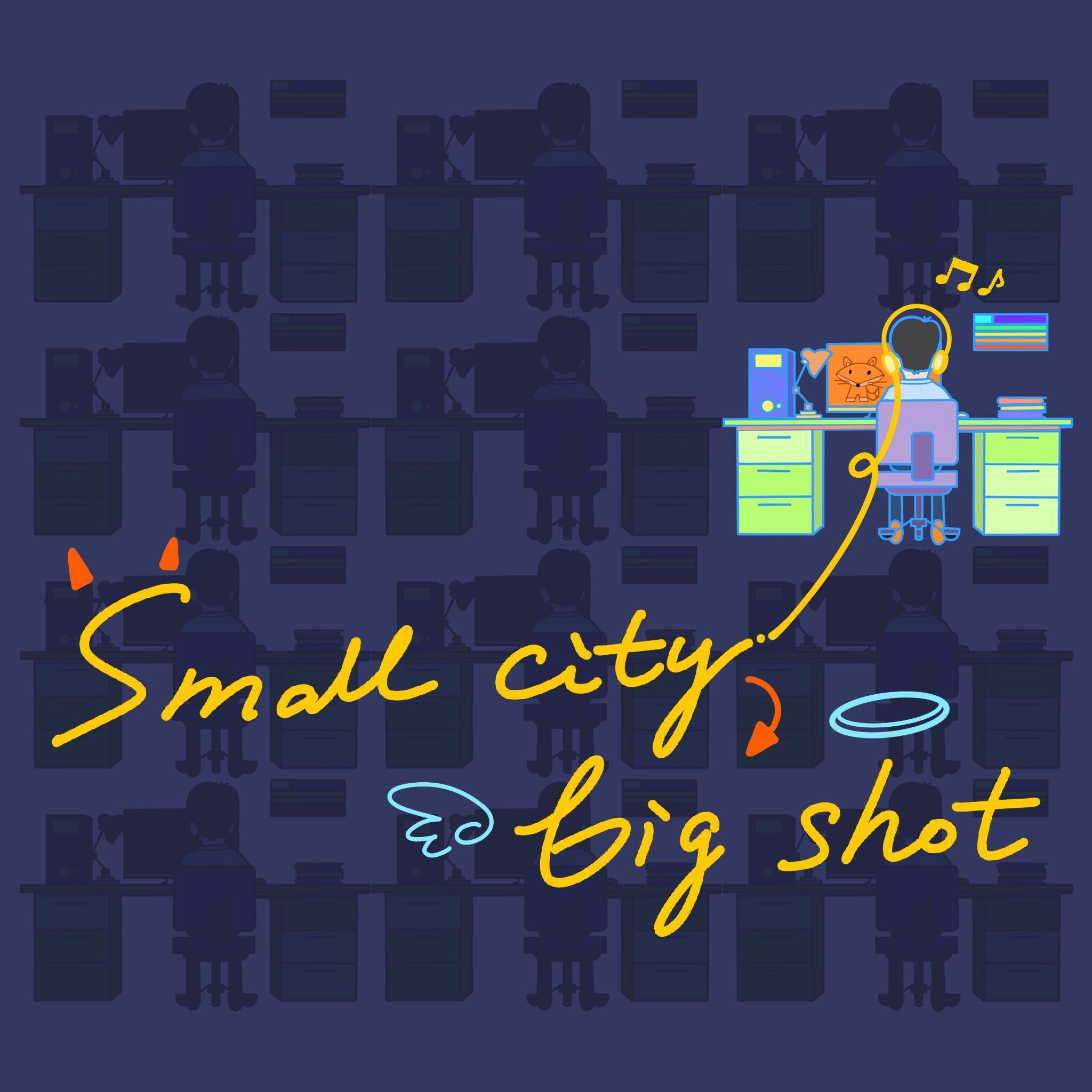 Small City,Big Shot
