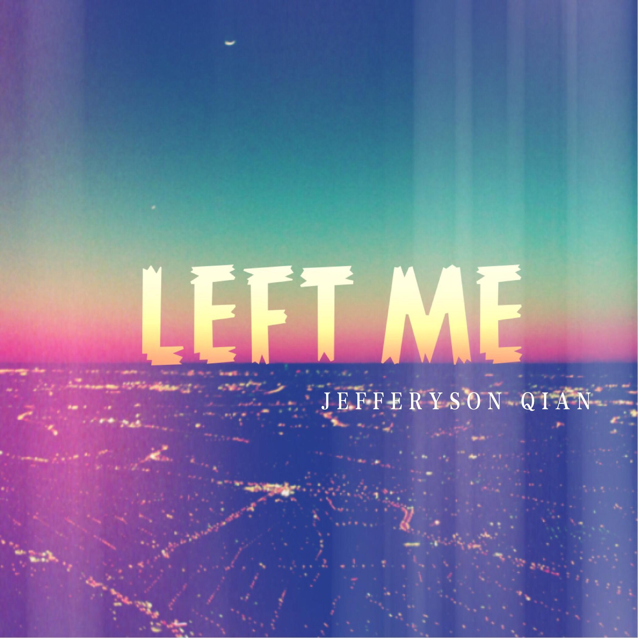 LEFT ME