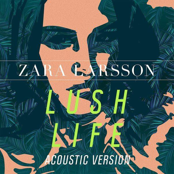 Zara Larsson - Lush Life (Acoustic)  瑞典的Pop新星