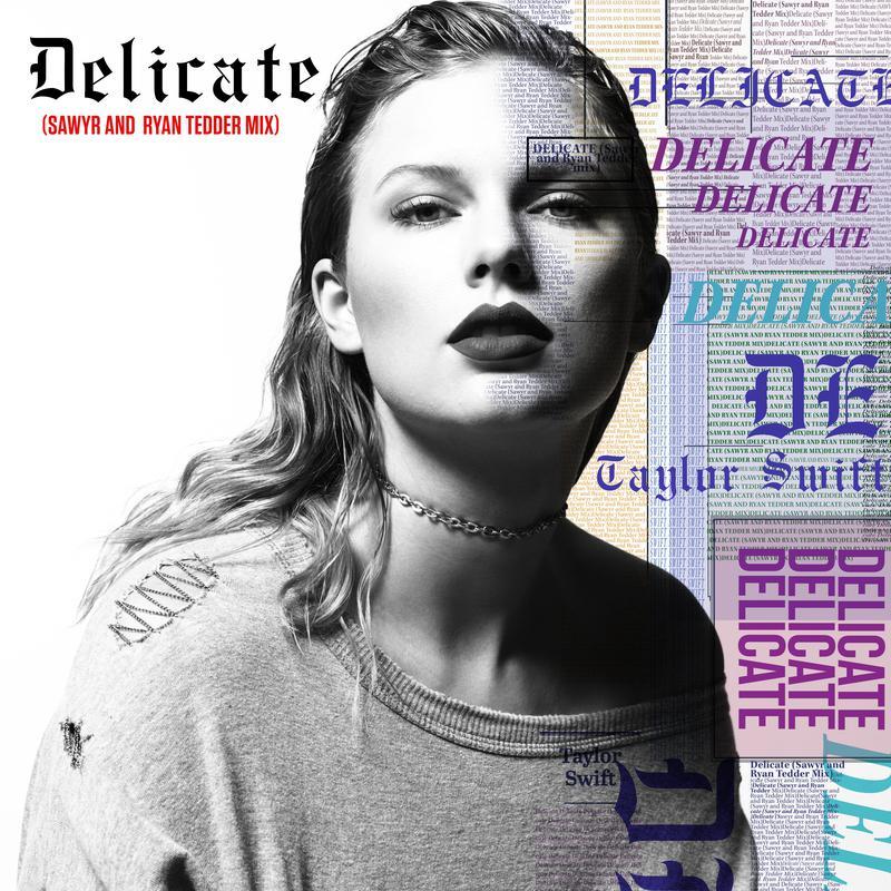 Delicate (Sawyr And Ryan Tedder Mix)