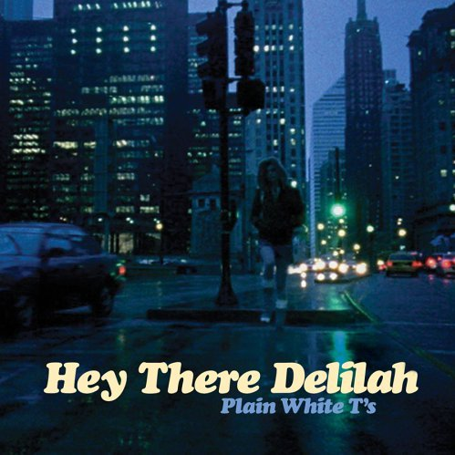 Plain White T's - Hey There Delilah 生活都会好的