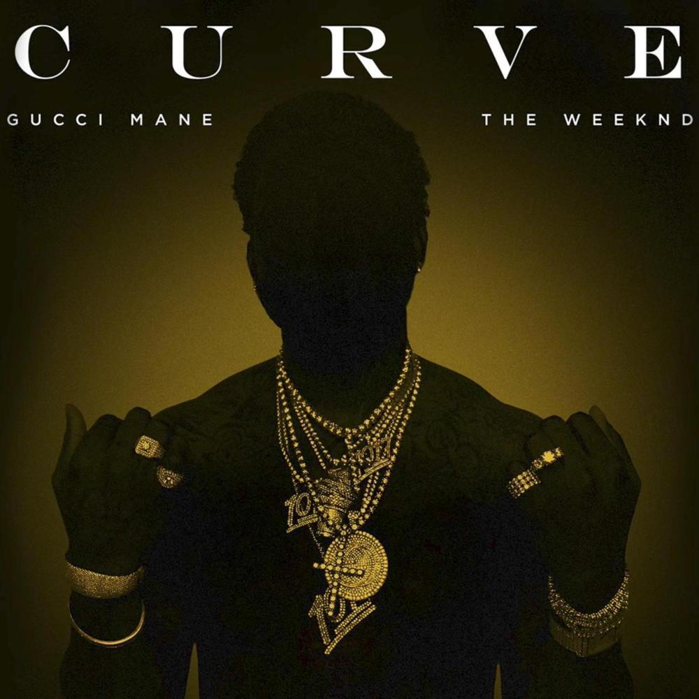 Gucci Mane - Curve (Ft. The Weeknd) 盆栽和Gucci的合作